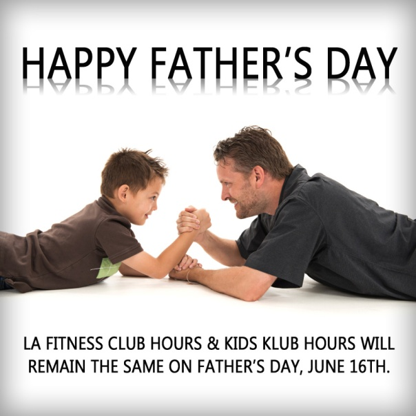 Father's-Day-LA-Fitness-hours-and-kids-club-hours